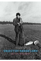 OBJECTIEF NEDERLAND / OBJECTIVE NETHERLANDS  a photography experiment | Reinjan Mulder | 9789490950125 | Babel & Voss