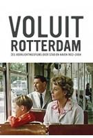 VOLUIT ROTTERDAM. Zes voorlichtingsfilms over stad en haven 1952-2004 | DVD | 9789490631307