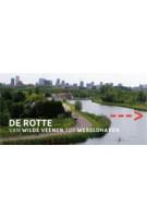 DE ROTTE. Van Wilde Veenen tot wereldhaven   Koos Termorshuizen   9789491196584
