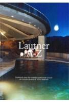 Lautner A-Z. Zoektocht naar het volledige gebouwde oeuvre | Jan Richard Kikkert & Tycho Saariste | 9789491444432 | ArtEZ Press