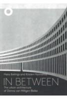 In Between. The urban srchitecture of Donna van Milligen Bielke | Hans Ibelings ; Kirsten Hannema | 9789492058072 | The Architecture Observer
