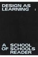 Design as Learning. A School of Schools Reader | Jan Boelen | 9789492095602