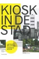 Kiosk in de stad | Jacques Beljaars, Thomas Rouw | 9789492095770 | Trancity, Valiz