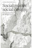 Social Matter, Social Design. For good or bad, all design is social | Jan Boelen, Michael Kaethler | 9789492095848 | Valiz