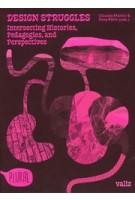 Design Struggles. Intersecting Histories, Pedagogies, and Perspectives | Claudia Mareis, Nina Paim | 9789492095886 | Valiz