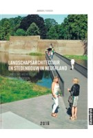 Landscape Architecture and Urban Design in The Netherlands Yearbook 2016 | Mark Hendriks, Martine Bakker, Marieke Berkers, Marc Nolden, Anne Seghers, Rob van der Bijl | 9789492474049