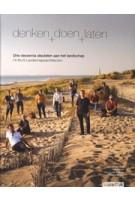 Denken, doen, laten. Drie decennia sleutelen aan het landschap | H+N+S Landschap | Marieke Berkers, Tijs van den Boomen, Hans van der Meer, Siebe Zwart | 9789492474391 | Uitgeverij Blauwdruk