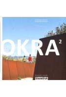 OKRA 2. Landschapsarchitecten - landscape architects 2010 - 2019 | Mark Hendriks, Sofia Opfer | 9789492474506 | blauwdruk