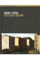 1600-1700. Gouden Eeuw | 9789492660015 | nai010, Rijksmuseum Amsterdam