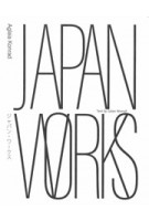Japan Works | Aglaia Konrad, Julian Worrall | 9789492811912 | Roma