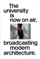 The university is now on air, broadcasting modern architecture | Joaquim Moreno | 9789492852014