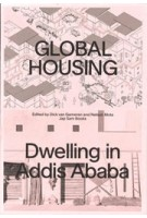 Global Housing: Dwelling in Addis Ababa | Dick van Gameren, Nelson Mota | 9789492852205 | Jap Sam Books