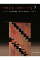 encounters 2. Architectural Essays | Juhani Pallasmaa, Peter MacKeith | 9789522670205