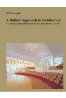 "A Holistic Approach to Architecture. ""The Felicja Blumenthal Music Center and Library"", Tel Aviv 