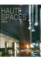 HAUTE SPACES. HOTELS | 9789814286268