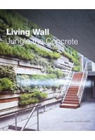 Living Wall Jungle the Concrete | 9789881545107 | Design Media Publishing