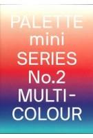 PALETTE Mini Series No. 02: Multicolour | 9789887903482 | Viction:ary