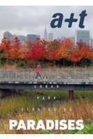 a+t 52. PARADISES. urban park strategies | 9788409098804 | a+t magazine