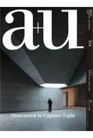 a+u 514. 13:07 Structured to Capture Light   a+u magazine