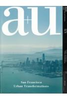 a+u 571 2018:04. San Francisco Urban Transformations | a+u magazine