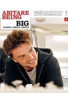 ABITARE 528. Being BIG. Bjarke Ingles Group. December 2012 January 2013
