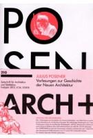 ARCH+ 210. Julius Posener. Vorlesungen zur Geschichte der Neuen Architektur