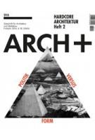 ARCH+ 215. Hardcore Architektur. Heft 2 | ARCH+ magazine
