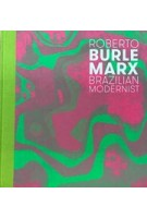 Roberto Burle Marx. Brazilian Modernist | Jens Hoffmann, Claudia J. Nahson | 9780300212150 | NAi Booksellers