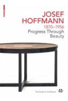 JOSEF HOFFMANN 1870-1956 | Christoph Thun-Hohenstein, Christian Witt-Dörring, Rainald Franz, Matthias Boeckl | 9783035622966