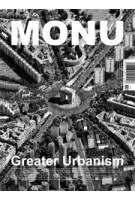 MONU 19. Greater Urbanism | MONU magazine
