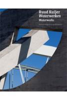 Ruud Kuijer. Waterworks | Rudi Fuchs, Renate Puvogel, Frits Scholten, Karen Wilkin, Jonathan Wood | 9789462080720