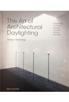 The Art of Architectural Daylighting. Design + Technology | Mary Guzowski | 9781786271648