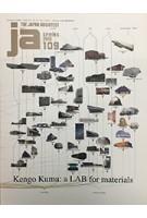 JA 109. Kengo Kuma: a LAB for materials | 9784786902949 | 4910051330482 | Japan Architect Magazine
