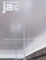 JA 105. Makoto Takei + Chie Nabeshima / TNA