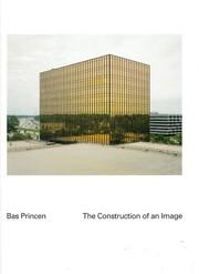 Bas Princen. The Construction of an Image