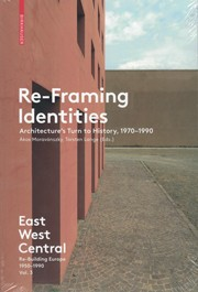 Re-Framing Identities. Architecture's Turn to History 1970-1990