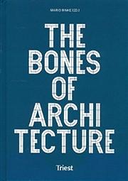 THE BONES OF ARCHITECTURE