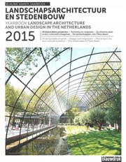 Landscape Architecture and Urban Design in The Netherlands Yearbook 2015
