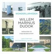 Wonderlijkheden, Willem Marinus Dudok
