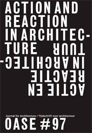 OASE 97. ACTION AND REACTION IN ARCHITECTURE