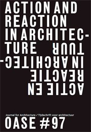 OASE 97. ACTION AND REACTION IN ARCHITECTURE - ebook