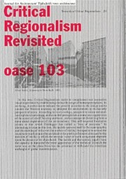 OASE 103. Critical Regionalism Revisited