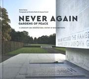 NEVER AGAIN. GARDENS OF PEACE