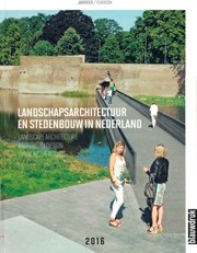 Landscape Architecture and Urban Design in The Netherlands Yearbook 2016