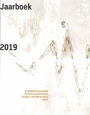 Landscape Architecture and Urban Design in The Netherlands. Yearbook 2019