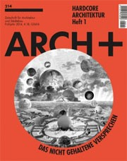 ARCH+ 214. Hardcore Architektur