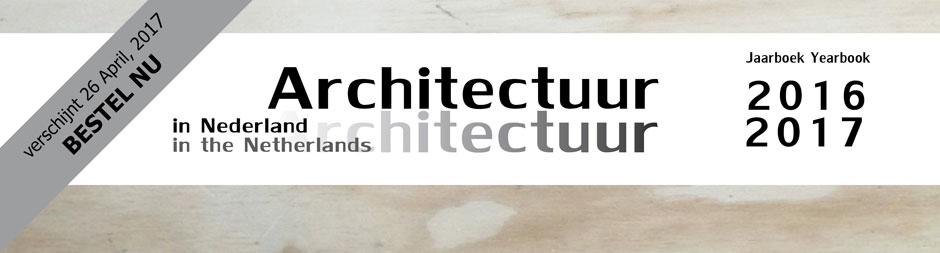 Teken nu in voor het jaarboek Architectuur in Nederland 2016 /2017